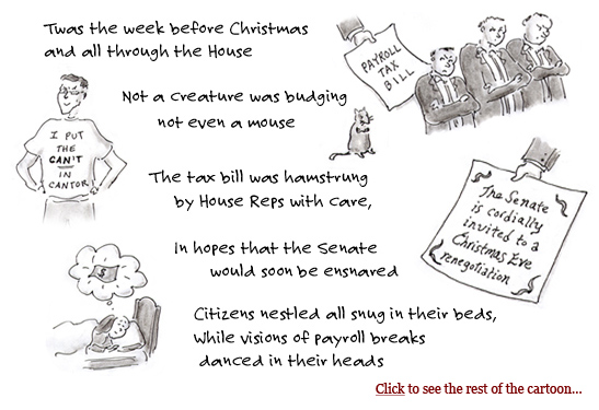 payroll tax, john boehner, g.o.p. house freshmen, eric cantor, christmas, senate, negotiations, bipartisan bill, unemployment benefits, cartoon, obama, cartoon