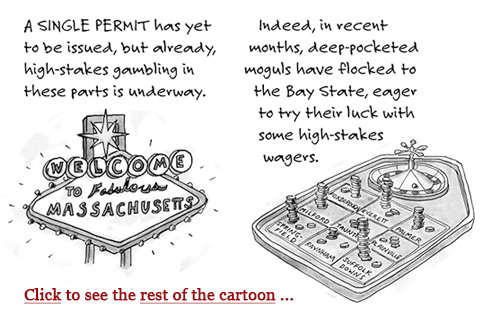 casinos, massachusetts gaming commission, stephen crosby, caesars, wynn, revere, east boston, licences, repeal, boston globe, cartoon, sage stossel