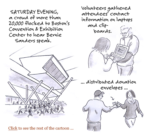 bernie sanders rally, boston convention, 20,000, fundraising, grassroots, donations, campaign apparatus, election 2016, democratic primary, candidate, not for sale, cartoon, sage stossel