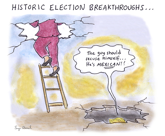 democratic primary, hillary presumptive nominee, shatter glass ceiling, trump, judge curiel, racism, mexican, 2016 election, cartoon