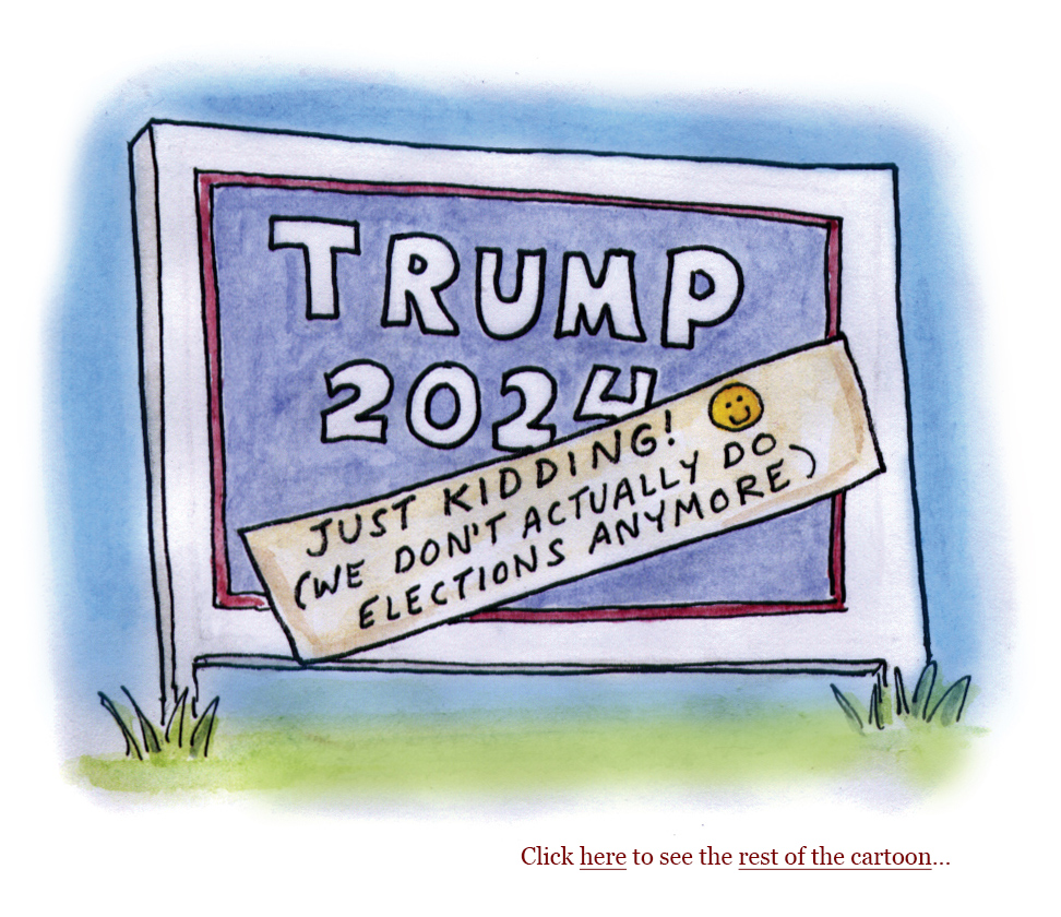 2020 election, trump, democracy, fascism, constitution, kimberly guilfoyle, trump 2024, susan collins, russia, collusion, coronavirus, vaccine,  cartoon, sage stossel